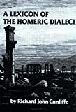 Lexicon of the Homeric Dialect (0806114304) by Cunliffe, Richard J.