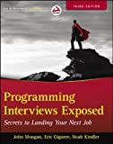 img - for Programming Interviews Exposed: Secrets to Landing Your Next Job (Wrox Professional Guides) by Mongan, John, Kindler, Noah, Giguere, Eric (2012) Paperback book / textbook / text book