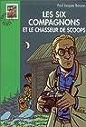Les Six Compagnons, tome 43 : Les Six Compagnons et le chasseur de scoops par Dautun