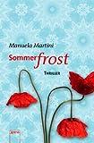 Sommerfrost: Arena Thriller - Manuela Martini