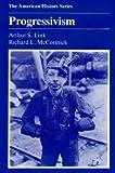 Progressivism (American History Series) (0882958143) by Link, Arthur S.