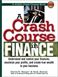 img - for A Crash Course in Finance: Understand and Control Your Finances, Maximize Your Profits, and Create True Wealth in Your Business (Soho Crash Course Book) book / textbook / text book