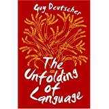 The Unfolding of Languageby Guy Deutscher