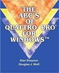 The ABC's of Quattro Pro? for Windows...