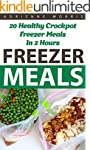 Freezer Meals: 20 Healthy Crockpot Fr...
