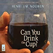 Can You Drink the Cup? | [Henri J. M. Nouwen]