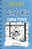 Diary of a Wimpy Kid 6: Cabin Fever Jeff Kinney
