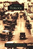 img - for Turlock (CA) (Images of America) book / textbook / text book