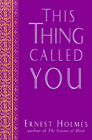 This Thing Called You (The New Thought Library Series)