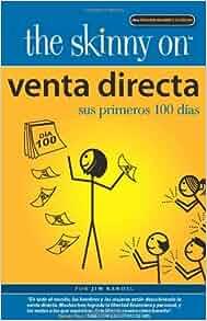 The Skinny on Venta Directa: Sus Primeros 100 Dias (The Skinny on