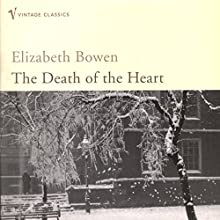The Death of the Heart (       UNABRIDGED) by Elizabeth Bowen Narrated by Katherine Kellgren