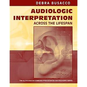 Audiologic Interpretation Across the Lifespan