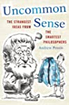 Uncommon Sense: The Strangest Ideas f...