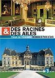 echange, troc Des racines et des ailes : Vaux-Le-Vicomte, la gastronomie est une fête