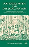 img - for National Myth and Imperial Fantasy: Representations of British Identity on the Early Eighteenth-Century Stage book / textbook / text book