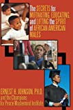 img - for The Secrets For Motivating, Educating, And Lifting The Spirit Of African American Males book / textbook / text book
