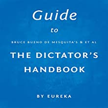 Guide to Bruce Bueno de Mesquita's The Dictator's Handbook | Livre audio Auteur(s) :  Eureka Narrateur(s) : Sam Scholl