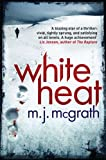 White Heat: An Edie Kiglatuk Mystery by M. J. McGrath