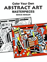 Color Your Own Abstract Art Masterpieces (Coloring Books)