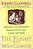 The Flight of the Wild Gander: Explorations in the Mythological Dimensions of Fairy Tales, Legends, and Symbols (0060964901) by Campbell, Joseph