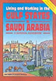 Living and Working in the Gulf States & Saudi Arabia (Living & Working in the Gulf States & Saudi Arabia: A Survival Handbook)