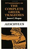 A Commentary on the Complete Greek Tragedies: Aeschylus v. 1 Hogan