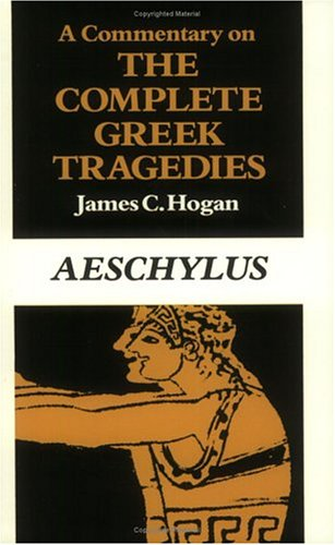 A Commentary on The Complete Greek Tragedies. Aeschylus...