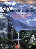 Detoxification: All You Need to Know to Recharge, Renew and Rejuvenate Your Body, Mind and Spirit