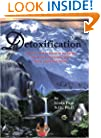 Detoxification - All you need to know to recharge, renew and rejuvenate your body, mind and spirit!