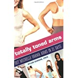 Totally Toned Arms: Get Michelle Obama Arms in 21 Daysby Rylan Duggan