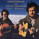 John Renbourn And Stefan Grossman Live... In Concert ~ Stefan Grossman