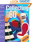 Miller's Collecting the 1960s (Miller...