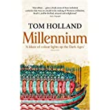"Millennium: The End of the World and the Forging of Christendomvon ""Tom Holland"""