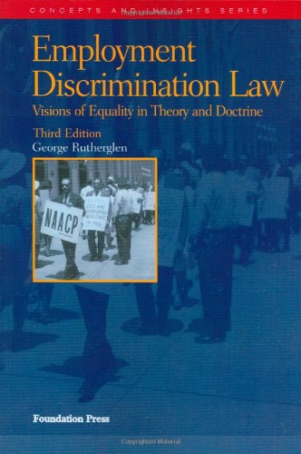 Employment Discrimination Law, 3rd (Concepts & Insights)