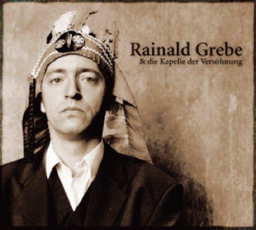 Rainald Grebe - Rainald Grebe & die Kapelle der Versöhnung - Zortam Music