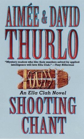 Shooting Chant, AIMEE THURLO, DAVID THURLO