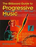 The Billboard Guide to Progressive Music (0823076652) by Bradley Smith
