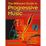 The Billboard Guide to Progressive Musicby Bradley Smith