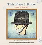 This Place I Know: Poems of Comfort