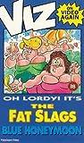 Viz: The Return Of The Fat Slags In Blue Honeymoon [VHS]