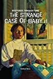 The Strange Case of Baby H (Mysteries Through Time)