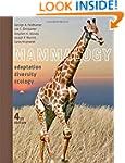 Mammalogy: Adaptation, Diversity, Eco...