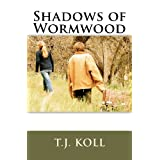 Shadows of Wormwood ~ T.J. Koll