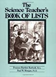 img - for The Science Teacher's Book of Lists by Frances Bartlett Barhydt M.A. (1993-02-15) book / textbook / text book