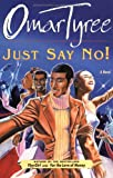 Just Say No!: A Novel (0684872943) by Tyree, Omar