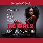 Watch Out for the Big Girls | J. M. Benjamin