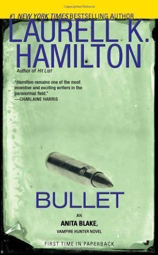 Bullet by Laurell K. Hamilton (May 31 2011) (Laurell K Hamilton Bullet compare prices)