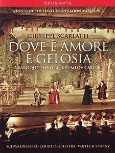 Dove è Amore è gelosia (Baroque Theatre Krumlov Castle) [DVD] [2011]  [2013] [NTSC]