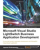 Microsoft Visual Studio LightSwitch Business Application Development Front Cover