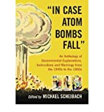 img - for [ IN CASE ATOM BOMBS FALL: AN ANTHOLOGY OF GOVERNMENTAL EXPLANATIONS, INSTRUCTIONS AND WARNINGS FROM THE 1940S TO THE 1960S ] By Scheibach, Michael ( Author) 2009 [ Paperback ] book / textbook / text book